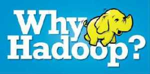 Why Hadoop